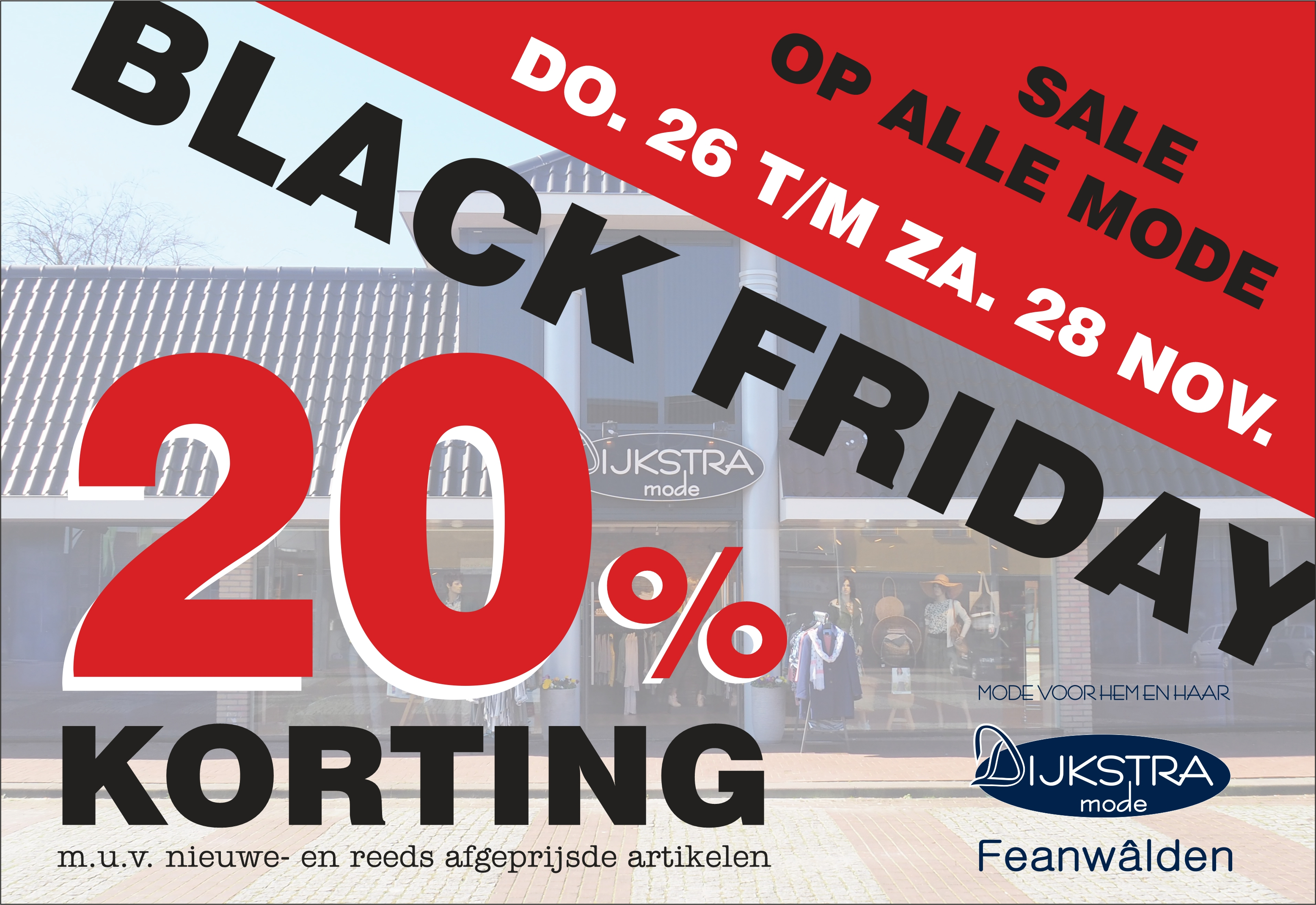 BLACK FRIDAY do. 26 nov. t/m zat 28 november - 20% korting op alle mode.